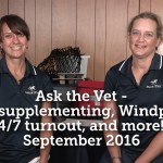 Ask the Vet - Oversupplementing, Windpuffs, Turnout, and more - September 2016_thumb